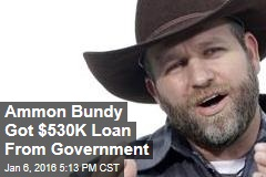 Ammon Bundy Got $530K Loan From Government