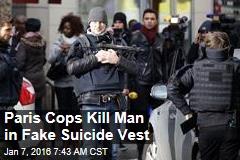 Paris Cops Kill Man in Fake Suicide Vest