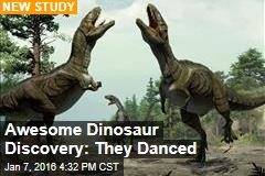 Awesome Dinosaur Discovery: They Danced