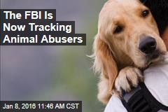 The FBI Is Now Tracking Animal Abusers