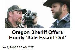 Oregon Sheriff Offers Bundy 'Safe Escort Out'