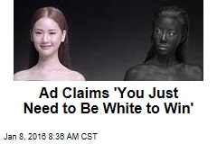 Ad Claims 'You Just Need to Be White to Win'