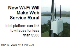 New Wi-Fi Will Make Web Service Rural