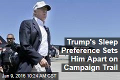 Trump's Sleep Preference Sets Him Apart on Campaign Trail