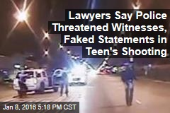Lawyers Say Police Threatened Witnesses, Faked Statements in Teen's Shooting