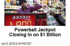 Powerball Jackpot Closing In on $1 Billion