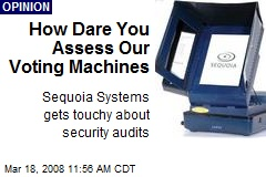 How Dare You Assess Our Voting Machines