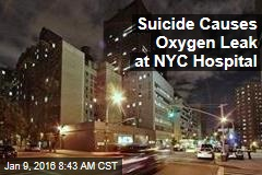 Suicide Causes Oxygen Leak at NYC Hospital