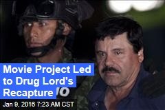Movie Project Led to Drug Lord's Recapture