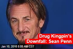 Drug Kingpin's Downfall: Sean Penn
