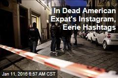In Dead American Ex-Pat's Instagram, Eerie Hashtags