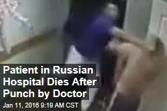 Patient in Russian Hospital Dies After Punch by Doctor