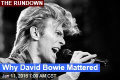 Why David Bowie Mattered
