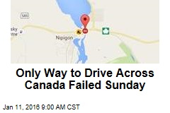 Only Way to Drive Across Canada Failed Yesterday