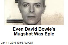 Even David Bowie's Mugshot Was Epic