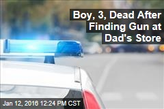 Boy, 3, Dead After Finding Gun at Dad's Store