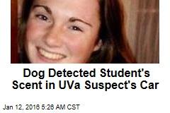 Dog Detected Student's Scent in UVa Suspect's Car