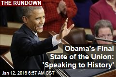 Obama's Final State of the Union: 'Speaking to History'