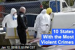 10 States With the Most Violent Crimes