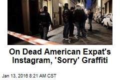 On Dead American Expat's Instagram, 'Sorry' Graffiti