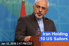 Iran Holding 10 US Sailors