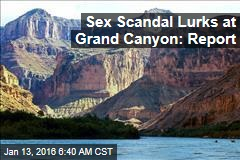 Sex Scandal Lurks at Grand Canyon: Report