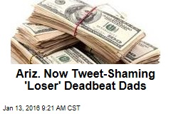 Ariz. Now Tweet-Shaming 'Loser' Deadbeat Dads