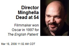 Director Minghella Dead at 54