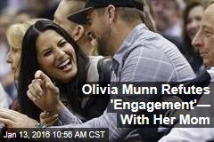 Olivia Munn Refutes 'Engagement'— With Her Mom