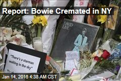 Report: Bowie Cremated in NY
