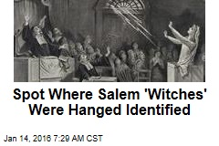 Spot Where Salem 'Witches' Were Hanged Identified