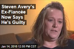 Steven Avery's Ex-Fiancée Now Says He's Guilty