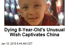 Dying 8-Year-Old's Unusual Wish Captivates China