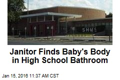 Janitor Finds Baby's Body in High School Bathroom