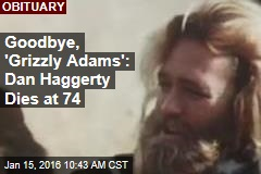 Goodbye, 'Grizzly Adams': Dan Haggerty Dies at 74