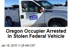 Oregon Occupier Arrested in Stolen Federal Vehicle