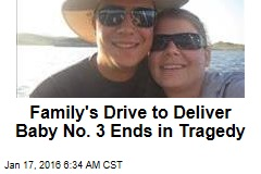 Family's Drive to Deliver Baby No. 3 Ends in Tragedy