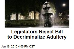 Legislators Reject Bill to Decriminalize Adultery