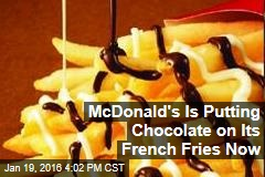 McDonald's Is Putting Chocolate on Its French Fries Now