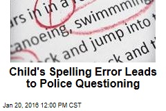 Child's Spelling Error Leads to Police Questioning