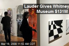 Lauder Gives Whitney Museum $131M