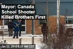 Mayor: Canada School Shooter Killed Brothers First