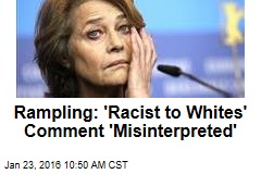 Rampling: 'Racist to Whites' Comment 'Misinterpreted'