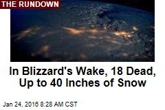 In Blizzard's Wake, 18 Dead, Up to 40 Inches of Snow