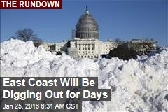 East Coast Will Be Digging Out for Days