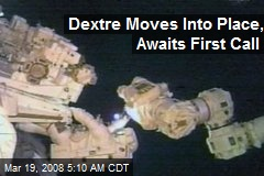 Dextre Moves Into Place, Awaits First Call