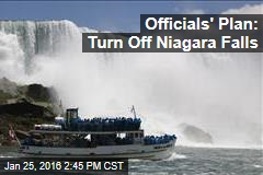 Officials' Plan: Turn Off Niagara Falls