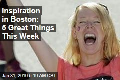 Inspiration in Boston: 5 Great Things This Week