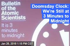 Doomsday Clock: We're Still at 3 Minutes to Midnight