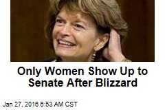 Only Women Show Up to Senate After Blizzard